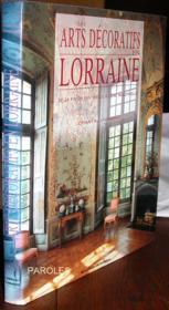 Les arts decoratifs en lorraine - Couverture - Format classique