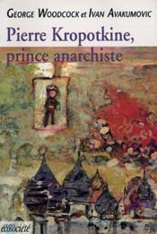Pierre Kropotkine, prince anarchiste - Couverture - Format classique
