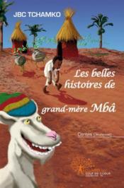 Les belles histoires de grand-mère Mbâ - Couverture - Format classique