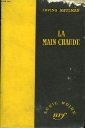 La Main Chaude. ( The Amboy Dukes). Collection : Serie Noire Sans Jaquette N° 191 - Couverture - Format classique
