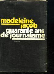 Quarante Ans De Journalisme. - Couverture - Format classique