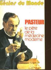 Genies Du Monde - Pasteur Le Pere De La Medecine Moderne - Couverture - Format classique