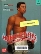 Mohammed Ali ; champion du monde - Couverture - Format classique