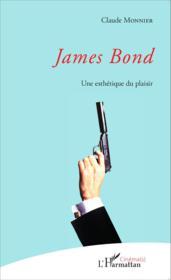 James Bond ; une esthétique du plaisir - Couverture - Format classique