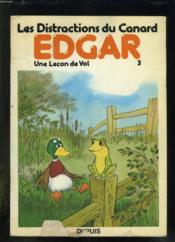 Les Distractions Du Canard Edgar. 3. Une Leçon De Vol - Couverture - Format classique