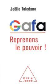 GAFA, reprenons le pouvoir! - Couverture - Format classique