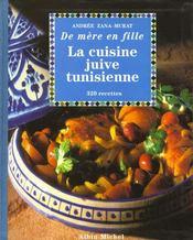 La cuisine juive tunisienne ; 320 recettes - Intérieur - Format classique