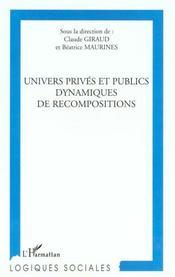 Univers Prives Et Publics ; Dynamiques De Recompositions - Intérieur - Format classique