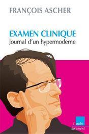 Examen clinique ; journal d'un hypermoderne - Intérieur - Format classique