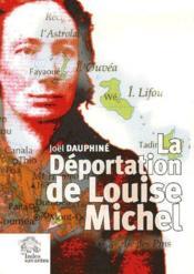 La déportation de Louise Michel ; vérité et légendes - Couverture - Format classique