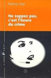 Ne Zappez Pas, C'Est L'Heure Du Crime - Couverture - Format classique