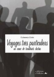 Voyages très particuliers au coeur de troublants destins - Couverture - Format classique