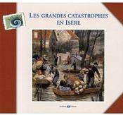 Les grandes catastrophes en Isère - Couverture - Format classique