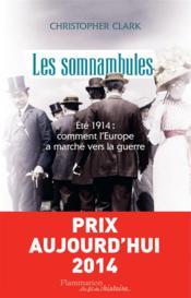 Les somnambules ; été 1914 : comment l'Europe a marché vers la guerre - Couverture - Format classique