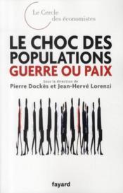 Le choc des populations ; guerre ou paix - Couverture - Format classique