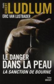 telecharger Le danger dans la peau – la sanction de Bourne livre PDF/ePUB en ligne gratuit