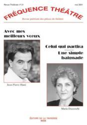 Revue Frequence Theatre N.21 ; Avec Mes Meilleurs Voeux ; Celui Qui Partira ; Une Simple Baignade - Couverture - Format classique