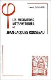 Meditations Metaphysiques De Rousseau - Couverture - Format classique