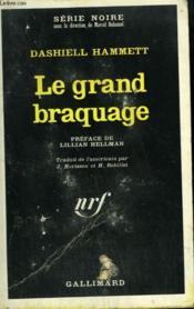 Le Grand Braquage. Collection : Serie Noire N° 1205 - Couverture - Format classique