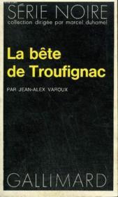 Collection : Serie Noire N° 1670 La Bete De Troufignac - Couverture - Format classique