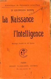 La Naissance De L'Intelligence. Collection : Bibliotheque De Philosophie Scientifique. - Couverture - Format classique