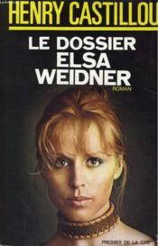 Le Dossier Elsa Weidner - Couverture - Format classique