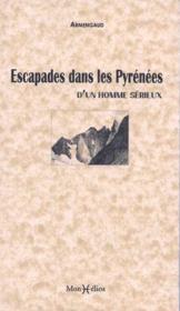 Escapades dans les Pyrénées d'un homme sérieux - Couverture - Format classique