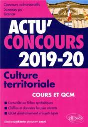 Actu'concours ; culture territoriale ; cours et QCM (édition 2019/2020) - Couverture - Format classique
