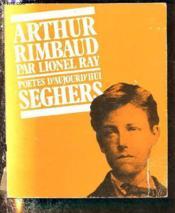 Arthur Rimbaud Par Lionel Ray - Collection