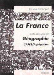 La France Sujets Corriges De Geographie Capes/Agregation - Intérieur - Format classique