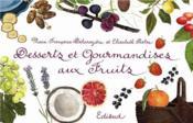 Desserts et gourmandises aux fruits - Couverture - Format classique