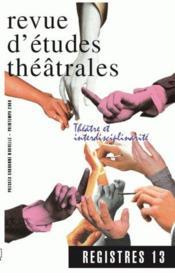 REVUE REGISTRES N.13 ; théâtre et interdisciplinarité - Couverture - Format classique