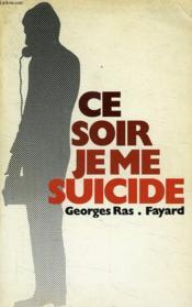 Ce Soir Je Me Suicide - Couverture - Format classique