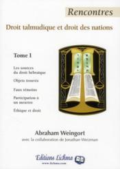 Rencontres t.1 ; droit talmudique et droit des nations - Couverture - Format classique