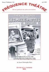 Revue Frequence Theatre N.22 ; Les Mille-Pattes - Couverture - Format classique