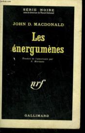 Les Energumenes. ( The End Of The Night ). Collection : Serie Noire N° 698 - Couverture - Format classique