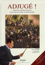 Adjugé!. l'histoire des commissaires-priseurs et des ventes aux enchères en bandes dessinées. liste complète des commissaires-priseurs de France - Couverture - Format classique