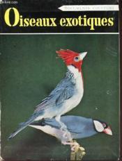 OISEAUX EXOTIQUES DE CAGE - (documents couleuts). - Couverture - Format classique