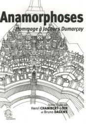 Anamorphoses ; hommage à Jacques Dumarçay - Couverture - Format classique