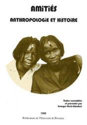 Amitiés ; anthropologie et histoire - Couverture - Format classique