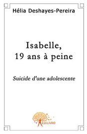 Isabelle, 19 ans à peine ; suicide d'une adolescente - Intérieur - Format classique