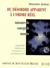 Du désordre apparent à l'ordre réel ; naissance du concept de monstre - Couverture - Format classique