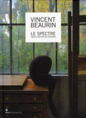 Vincent Beaurin ; le spectre dans l'atelier de Cézanne - Couverture - Format classique