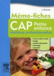 Mémo-fiches ; CAP petite enfance ; matières professionnelles - Couverture - Format classique