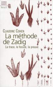Méthode de Zadig ; la trace, le fossile, la preuve - Couverture - Format classique