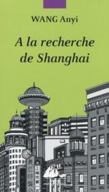 À la recherche de Shanghai - Couverture - Format classique