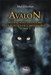 Avalon reliquaire deuxième ; les portes de l'impossible - Couverture - Format classique