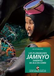 Les plongeuses jamnyo (haenyo) de Jeju en Corée et le néo-confucianisme, une mythologie double - Couverture - Format classique