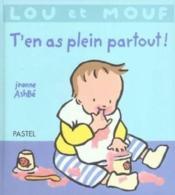 Lou et Mouf ; t'en as plein partout - Couverture - Format classique