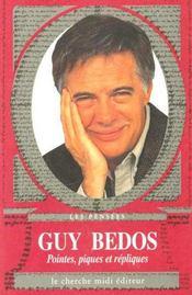 Pointes, piques et repliques de guy bedos - Intérieur - Format classique